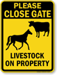 Please Close Gate Livestock On Property Sign