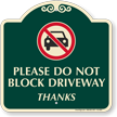 Please Do Not Block Driveway Signature Sign