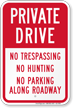 Private Drive No Trespassing No Hunting Sign