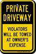 Private Driveway, Violators Towed Away Sign