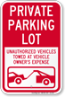 Private Parking Lot, Unauthorized Vehicles Towed Sign