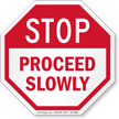 Proceed Slowly Stop Sign