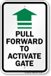 Pull Forward to Activate Gate Sign