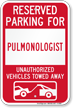 Reserved Parking For Pulmonologist Vehicles Tow Away Sign