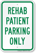 Rehab Patient Parking Only Sign