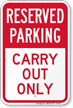 Reserved Parking Carry Out Only Sign