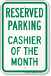 Reserved Parking Cashier Of The Month Sign