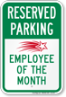 Reserved Parking Employee Of The Month Sign
