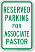 Reserved Parking For Associate Pastor Sign