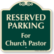 Reserved Parking For Church Pastor Signature Sign