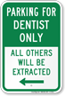 Reserved Parking For Dentist Only, Left Sign
