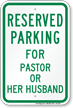 Reserved Parking For Pastor Or Her Husband Sign