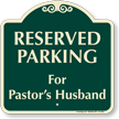 Reserved Parking For Pastors Husband Signature Sign