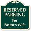 Reserved Parking For Pastors Wife Signature Sign
