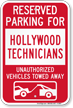 Reserved Parking For Hollywood Technicians Tow Away Sign