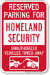 Reserved Parking For Homeland Security Tow Away Sign