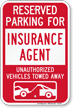 Reserved Parking For Insurance Agent Tow Away Sign