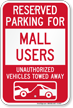 Reserved Parking For Mall Users Tow Away Sign