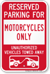 Reserved Parking For Motorcycles Only Tow Away Sign