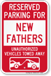 Reserved Parking For New Fathers Tow Away Sign