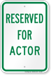 Reserved Parking For Actor Sign