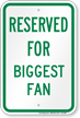Reserved Parking For Biggest Fan Sign