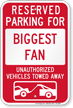 Reserved Parking For Biggest Fan, Others Towed Sign