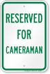 Reserved Parking For Cameraman Sign