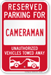 Reserved Parking For Cameraman, Others Towed Sign