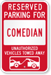 Reserved Parking For Comedian, Others Towed Sign