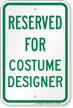 Reserved Parking For Costume Designer Sign