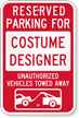 Reserved Parking For Costume Designer, Others Towed Sign