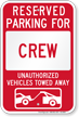 Reserved Parking For Crew, Others Towed Sign