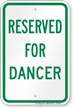 Reserved Parking For Dancer Sign