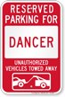 Reserved Parking For Dancer, Others Towed Sign