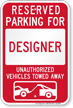 Reserved Parking For Designer, Others Towed Sign