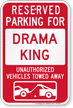 Reserved Parking For Drama King, Others Towed Sign