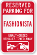 Reserved Parking For Fashionista, Others Towed Sign