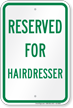 Reserved Parking For Hairdresser Sign