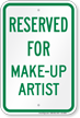 Reserved Parking For Make-Up Artist Sign