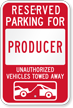 Reserved Parking For Producer, Others Towed Sign