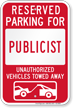 Reserved Parking For Publicist, Others Towed Sign