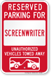 Reserved Parking For Screenwriter, Others Towed Sign