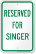 Reserved Parking For Singer Sign