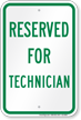 Reserved Parking For Technician Sign