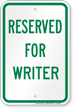 Reserved Parking For Writer Sign