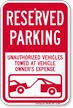 Reserved Parking, Vehicles Towed At Owner Expense Sign