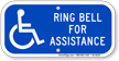 Ring Bell For Assistance Sign With Accessible Symbol