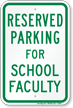 Parking Space Reserved For School Faculty Sign