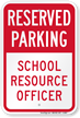 School Resource Officer Reserved Parking Sign